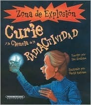 Curie y las Ciencia de la Radioactividad/ Curie and the Science of Radioactivity  by  Ian Graham