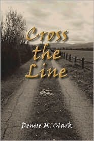 Cross the Line  by  Denise M. Clark