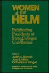 Women at the Helm: Pathfinding Women at State Colleges and Universities Judith A. Sturnick