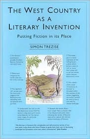 West Country As A Literary Invention: Putting Fiction in its Place Simon Trezise