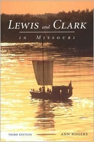 Lewis and Clark in Missouri  by  Ann Rogers