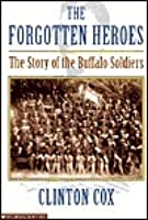 Forgotten Heroes: The Story of the Buffalo Soldiers