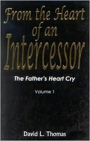 The Fathers Heart Cry  by  David L. Thomas