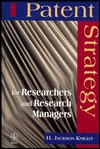 Patents Strategy: For Researchers and Research Managers H. Jackson Knight