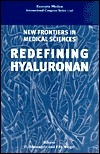 New Frontiers in Medical Sciences: Redefining Hyaluronan Giovanni Abatangelo