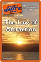 The Complete Idiot's Guide to the Law of Attraction