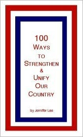 100 Ways to Strengthen & Unify Our Country Jenniffer Lee