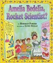 Amelia Bedelia, Rocket Scientist? Herman Parish