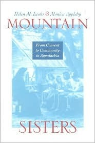 Mountain Sisters: From Convent to Community in Appalachia Helen Matthews Lewis