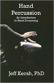 Hand Percussion: An Introduction to Hand Drumming Jeff Kersh