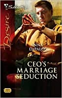 CEO's Marriage Seduction (Silhouette Desire, #1859)
