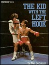 Kid With the Left Hook (Fastback Sports Series)  by  Mel Cebulash