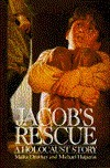 Jacobs Rescue: A Holocaust Story  by  Malka Drucker