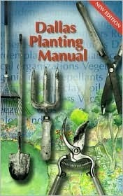 Dallas Planting Manual  by  Edward A. Belsterling