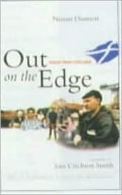 Out on the Edge: Voices from Scotland  by  Ninian Dunnett