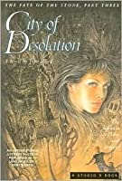 City of Desolation: The Balance of Love and Despair (The Fate of the Stone #3)