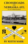 Crossroads on Nebraska Ave.: An Autobiography  by  Keith Marr