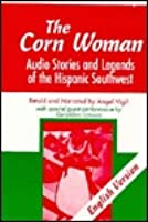 The Corn Woman: Audio Stories and Legends of the Hispanic Southwest