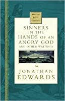 Sinners in the Hands of an Angry God and Other Writings: Nelson's Royal Classics