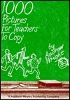 1000 Pictures for Teachers to Copy  by  Andrew  Wright
