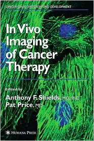 In Vivo Imaging of Cancer Therapy  by  Anthony F. Shields