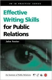 Effective Writing Skills for Public Relations  by  John Foster