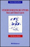 Steroid Hormone Receptors: Basic and Clinical Aspects Virinder K. Moudgil