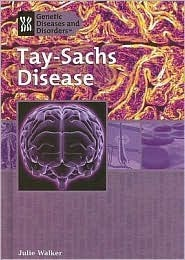 Tay-Sachs Disease  by  Julie Walker