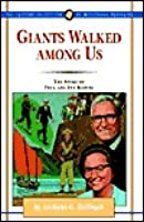 Giants Walked Among Us: The Story of Paul and Ina Bartel  by  Anthony G. Bollback