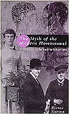Myth of the Modern Homosexual: Queer History and Search for Cultural Unity  by  Rictor Norton
