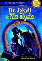 Dr. Jekyll and Mr. Hyde (Stepping Stone Book Classics)