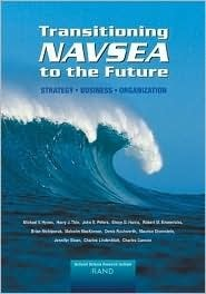 Transitioning Navsea to the Future: Strategy, Business, Organization (2002) Michael V. Hynes