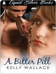 A Bitter Pill  by  Kelly Wallace