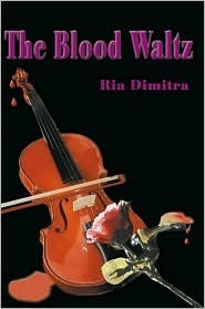 The Blood Waltz  by  Ria Dimitra