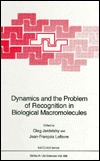 Dynamics and the Problem of Recognition in Biological Macromolecules  by  Oleg Jardetzky