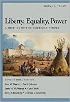 Liberty, Equality, Power:  A History Of The American People, Volume I: To 1877, Concise Edition (With Info Trac And American Journey Online)