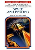 Space and Beyond (Choose Your Own Adventure, #3)