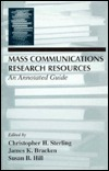 Mass Communications Research Resources: An Annotated Guide Christopher H. Sterling