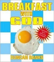 Breakfast with God  by  Duncan Banks