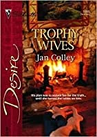 Trophy Wives (Silhouette Desire, #1698)