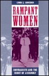 Rampant Women: Suffragists and the Right of Assembly Linda J. Lumsden
