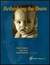 Rethinking the Brain: New Insights Into Early Development  by  Rima Shore