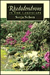 Rhododendrons in the Landscape  by  Sonja Nelson