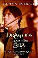 Dragons From The Sea (The Strongbow Saga #2)