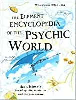 The Element Encyclopedia of the Psychis World: The Ultimate A-z of Spirits,mysteries and the Paranormal