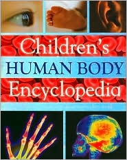 Childrens Human Body Encyclopedia: Discover How Our Amazing Bodies Work  by  Steve Parker