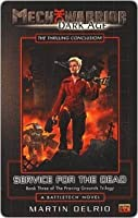 Service for the Dead: Mechwarrior Dark Age #6 (Book 3 of the Proving Grounds Trilogy)