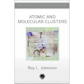 Atomic and Molecular Clusters - Roy L. Johnston