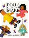 Dolls Kids Can Make Sheila McGraw