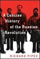 A Concise History of the Russian Revolution, A